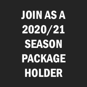 Join As A 2020/21 Season Package Holder