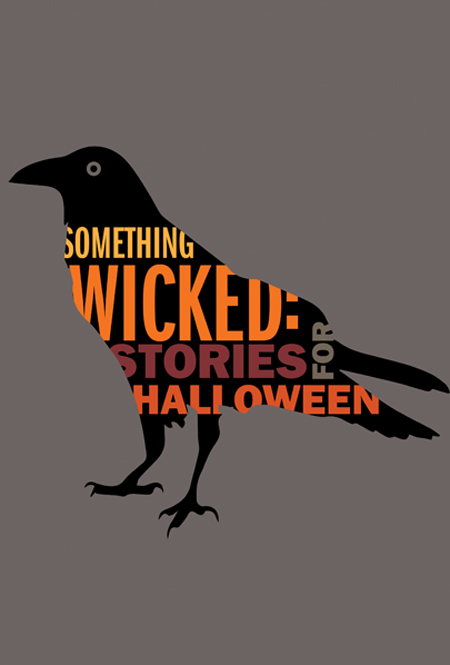 Something Wicked: Stories for Halloween